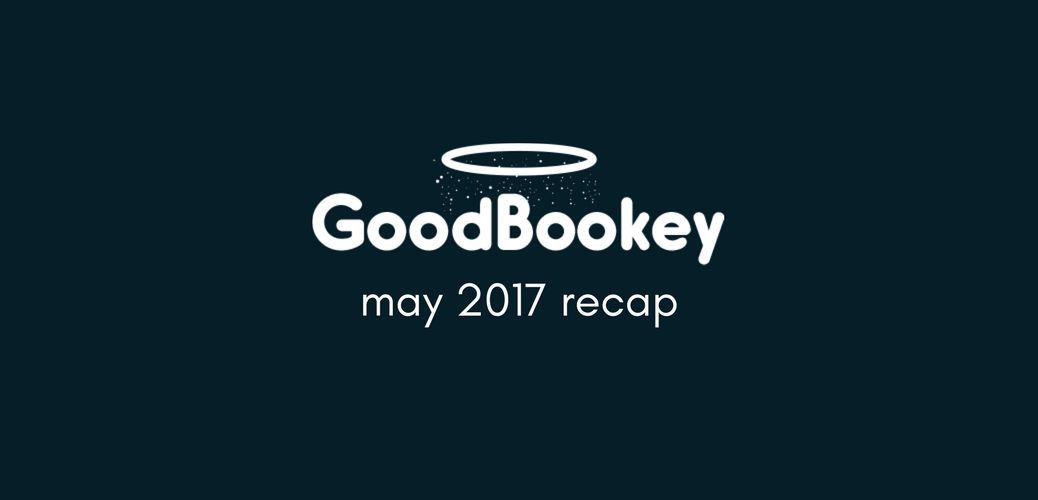 GoodBookey Recap May 2017