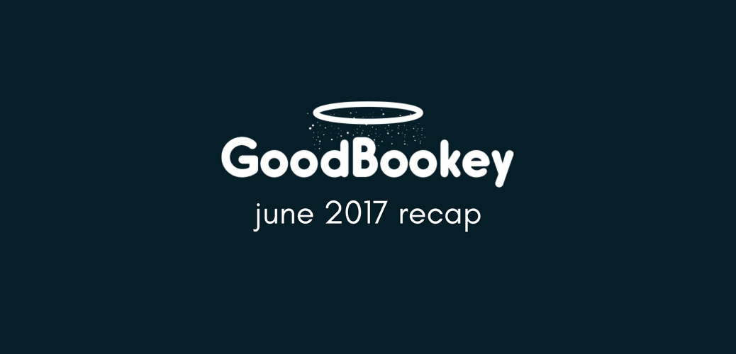 GoodBookey June Recap