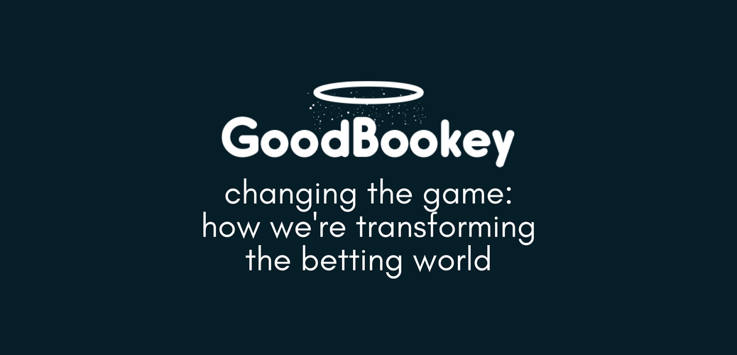Changing the Game: How GoodBookey is Transforming the Betting World